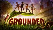 Grounded will be demo on June 9; we can try it in advance for 6 days