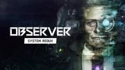 A video for Observer's next-gen gameplay and graphics: System Redux